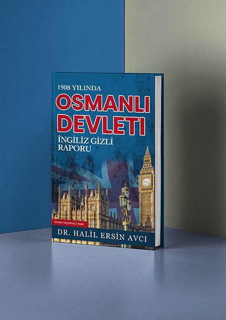 1908-yilinda-osmanli-devleti-ingiliz-gizli-raporu-halil-ersin-avci